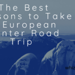 The Best Reasons to Take a European Winter Road Trip
