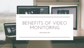 BENEFITS OF VIDEO MONITORING