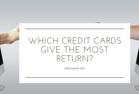 WHICH CREDIT CARDS GIVE THE MOST RETURN?
